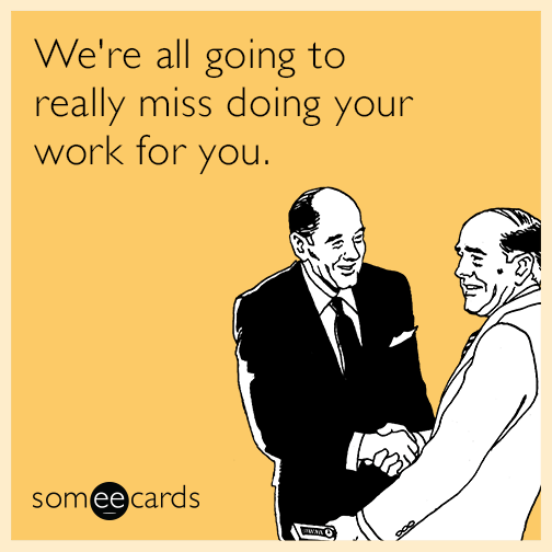 coworker-workplace-retire-fired-quit-funny-ecard-VfC