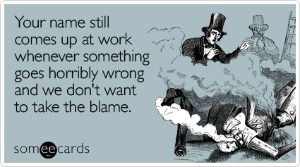 name-comes-whenever-something-workplace-ecard-someecards