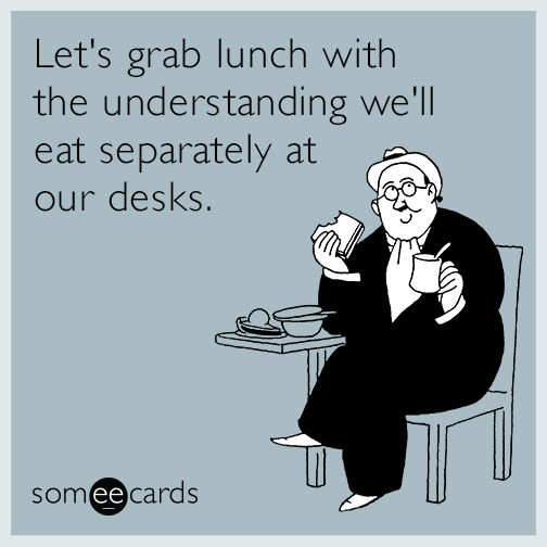 office-lunch-work-coworkers-funny-ecard-2qs
