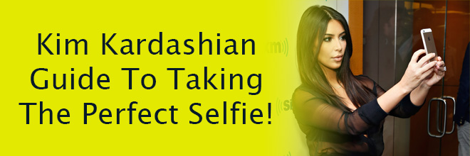 Kim Kardashian Guide To Taking The Perfect Selfie!